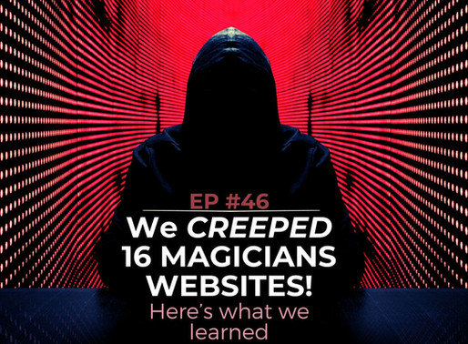 We CREEPED 16 Magician Websites! Here's what we discovered...
