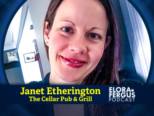 Janet Etherington, Cellar Pub & Grill -  Elora Fergus Podcast (Ep 06)