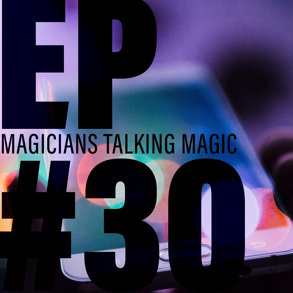 Magicians Talking Magic Episode 30 Album art