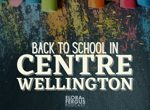 Back to School in Centre Wellington (Ep 18)