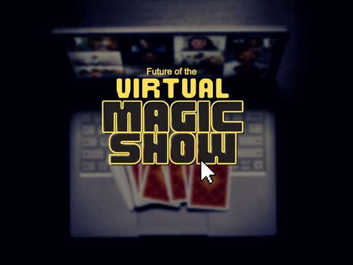Is Time Running Out For Virtual Magic Shows? Magicians Guide to Surviving 2021