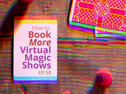 How to Book More Virtual Magic Shows
