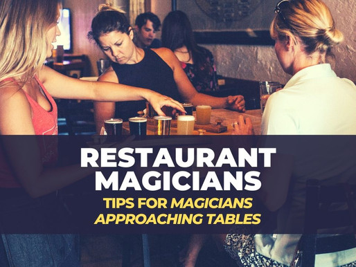 How do magicians know when to approach people eating at a restaurant?