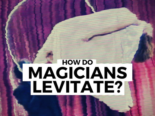 How do magicians levitate?