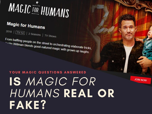 Is Magic for Humans fake and staged? Or a real show?
