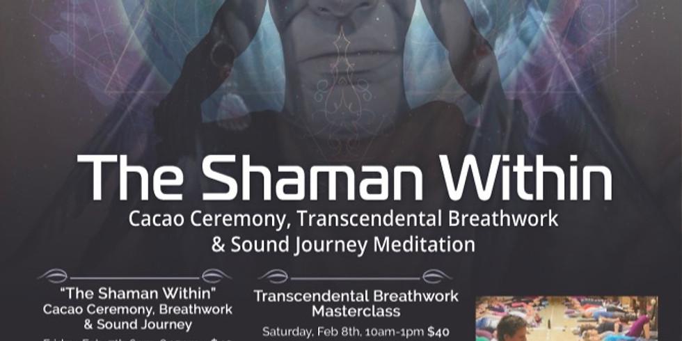 The Shaman Within~ Cacao Ceremony, Breathwork & Meditation