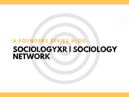 SociologyXR | Sociology Network — A Founders View Series for Applied Worldwide — Maiden Edition