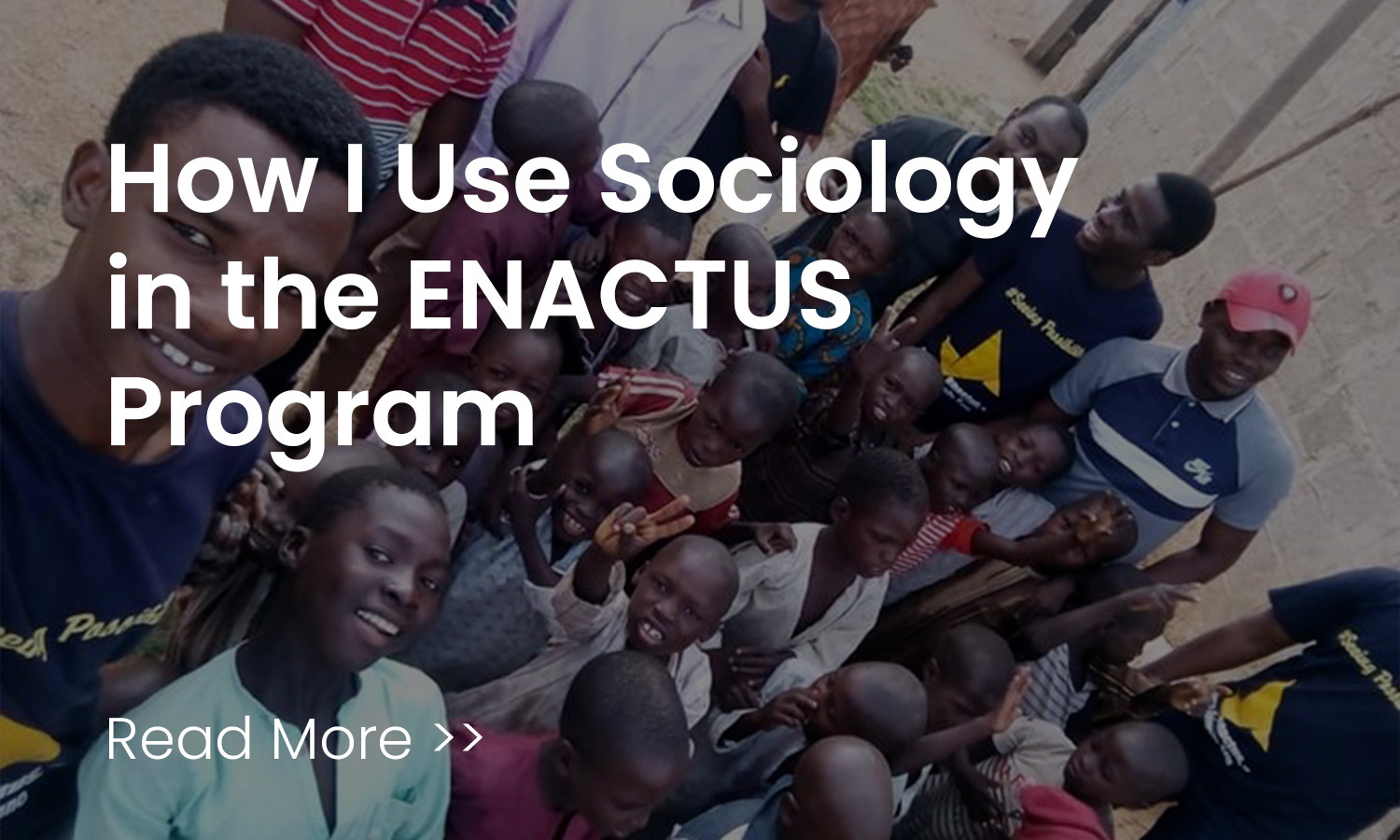 How I Use Sociology in the ENACTUS Program