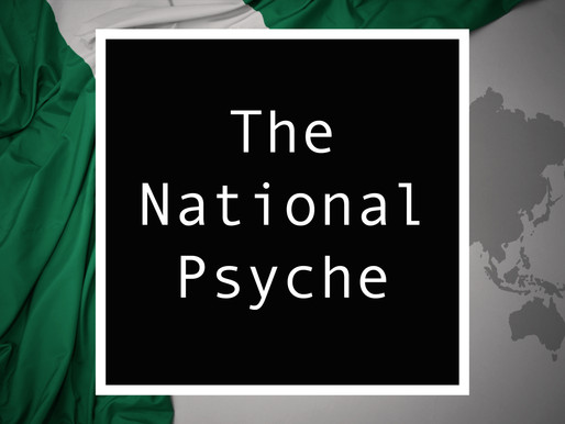 From Nigeria - The National Psyche