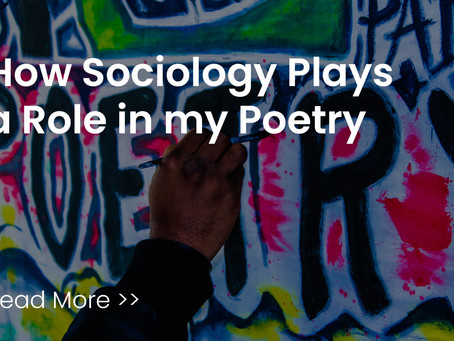 How Sociology Plays a Role in My Poetry