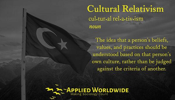 Cultural Relativism Applied Worldwide