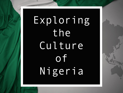 From Nigeria - Exploring the Culture of Nigeria