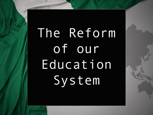 From Nigeria - The Reform of our Educational System