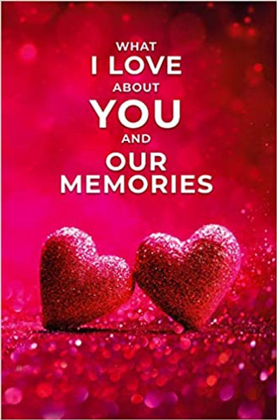 What I Love About You and Our Memories