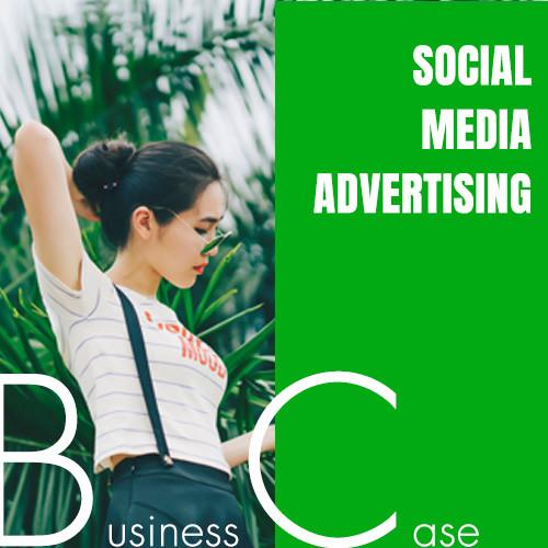 BUSINESS CASE - SOCIAL MEDIA ADS