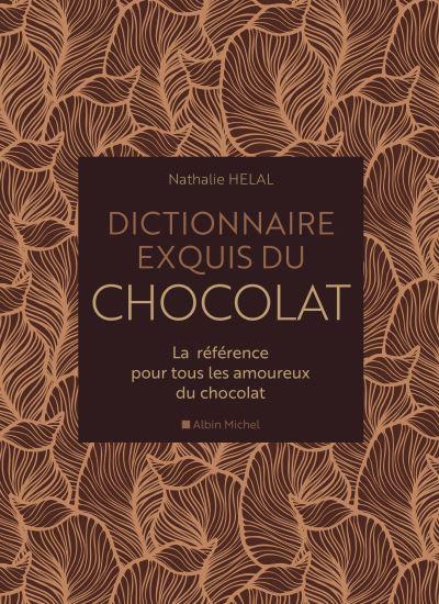 Dictionnaire exquis du chocolat