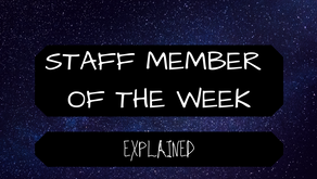 Staff Member of the Week: Explained