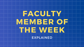 Faculty Member of the Week: Explained