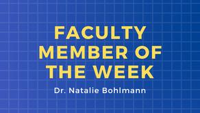 Faculty Member of the Week: Dr. Natalie Bohlmann