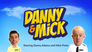 Danny & Mick