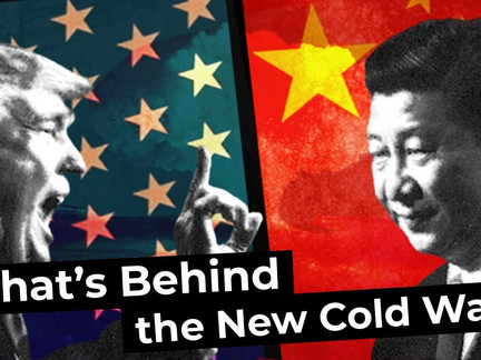What's Behind the New Cold War on China?