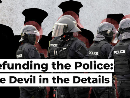 Defunding the Police: The Devil in the Details