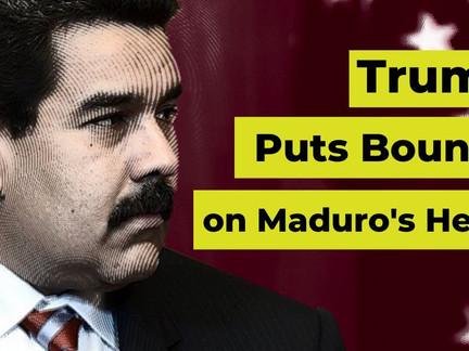 Desperate Coup-Makers: Trump Puts Bounty on Maduro's Head