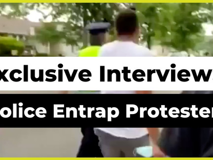 Protester Entrapped by Police Exclusive Interview