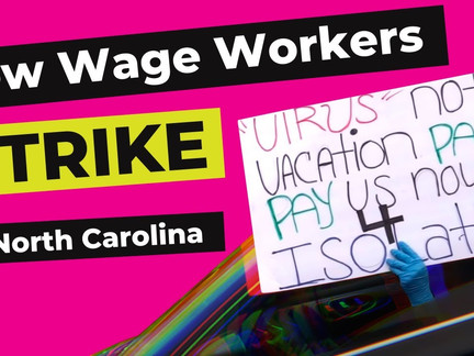 North Carolina Workers Strike for Safety, Fair Wages, and Real Support for the Unemployed