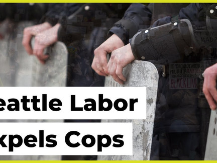 Seattle Labor Council Expels Police Union