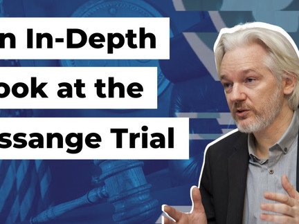 An In-Depth Look at the Assange Trial