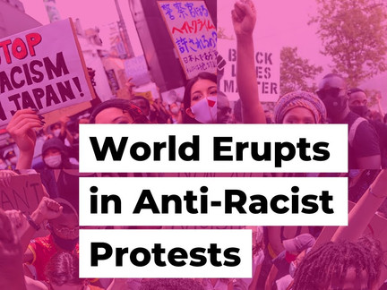 World Erupts in Anti-Racist Protests