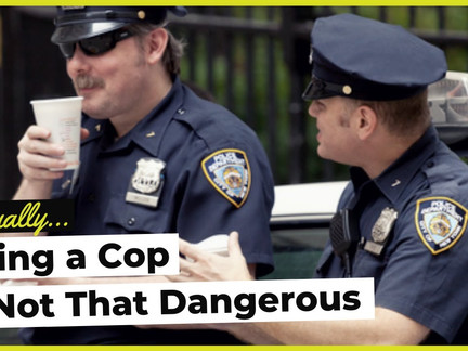 Actually, Being a Cop is Not that Dangerous