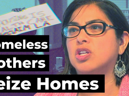 Homeless Mothers Seize Homes