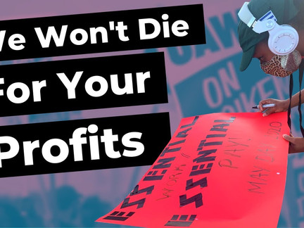 Essential Workers: 'We won't die for Wall Street'