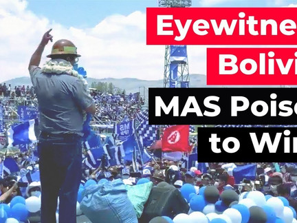 Eyewitness Bolivia: MAS Posed to Win?