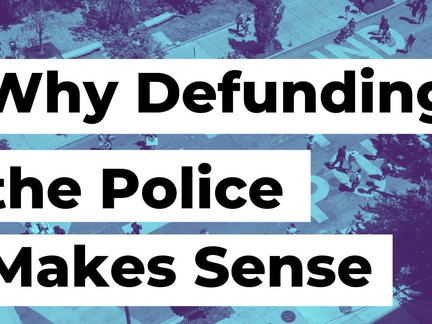 Defunding the Police and Why it Makes Sense