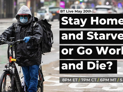 Stay Home and Starve, or Go Work and Die?