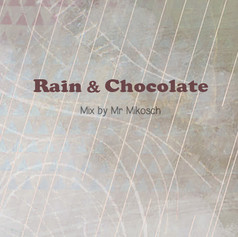 Mr Mikosch - Rain and Chocolate.jpg