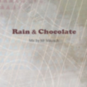 Mr Mikosch - Rain and Chocolate.jpg