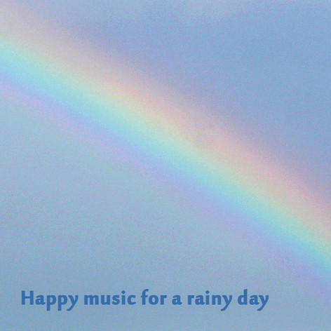 Happy music for a rainy day.jpg