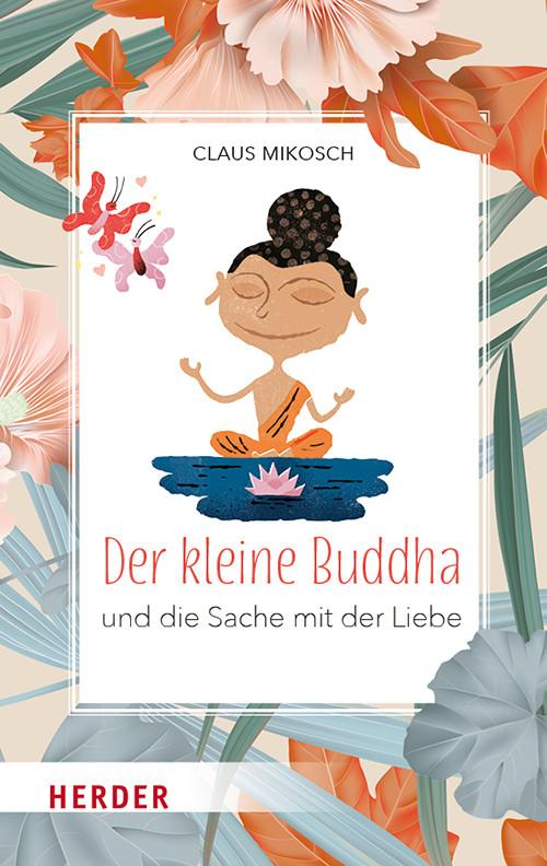 Der kleine Buddha - Die Sache mit der Liebe 2020