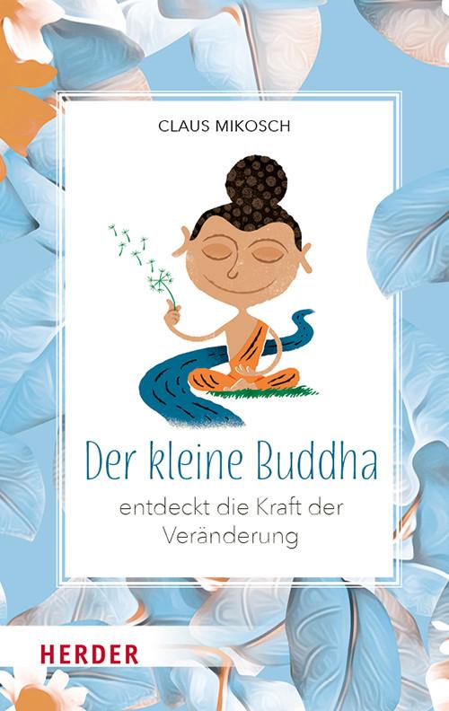 Der kleine Buddha - Kraft der Veraenderung 2020