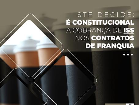 STF: É constitucional a incidência de ISS nos contratos de franquia