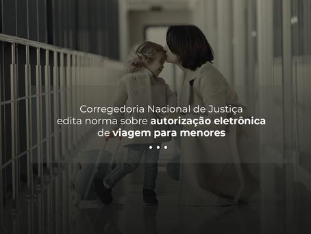 Corregedor edita norma sobre autorização eletrônica de viagem para menores