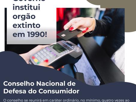Governo institui Conselho Nacional de Defesa do Consumidor