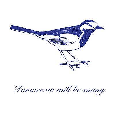Tomorrow will be sunny print