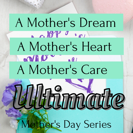 Ultimate Mother's Day