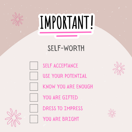 Self- Worth : Important