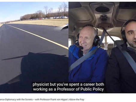 Dr. Ali Nouri flies 'Above the Fray' to talk Cold War Science Diplomacy with Prof. Frank von Hippel